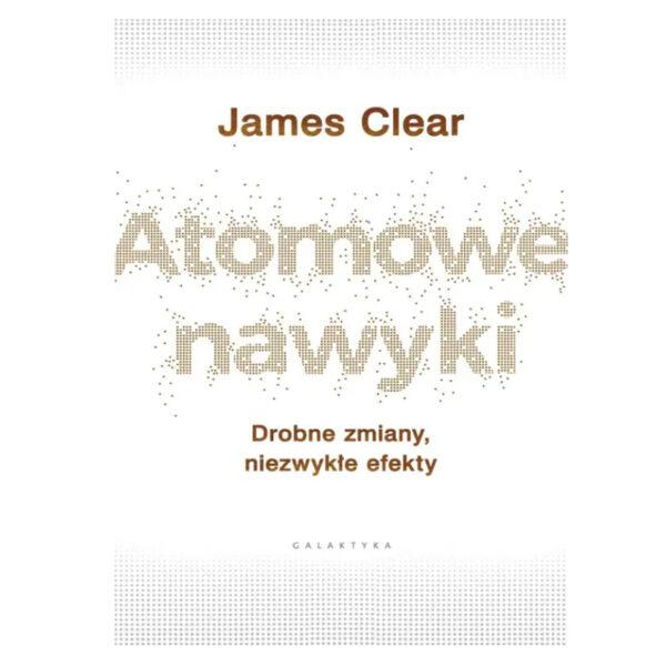 Atomowe Nawyki - James Clear