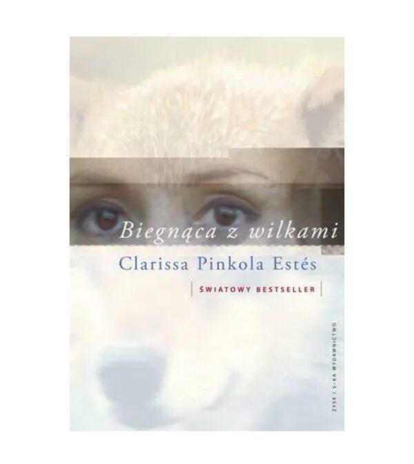 Biegnąca z Wilkami - Clarissa Pinkola Estes