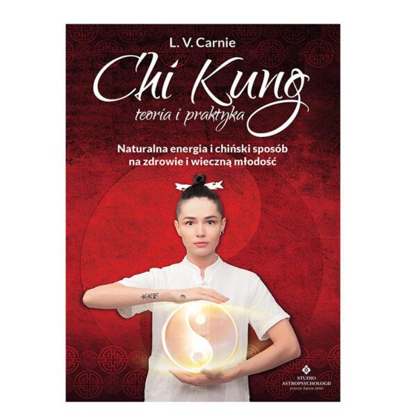 Chi Kung Teoria i praktyka - L.V.Carnie
