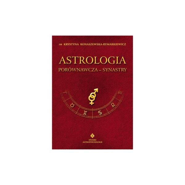 Astrologia porównawcza - synastry tom II - dr Krystyna Konaszewska-Rymarkiewicz