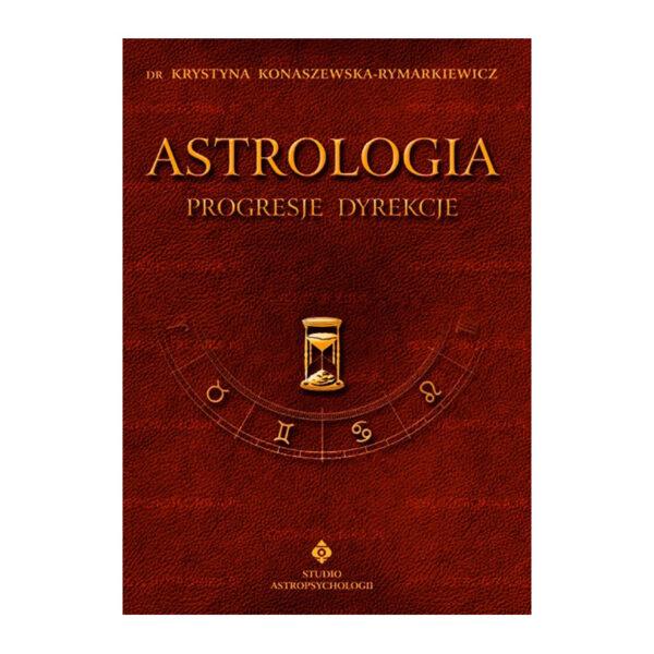 Astrologia progresje dyrekcje tom IV - dr Krystyna Konaszewska-Rymarkiewicz