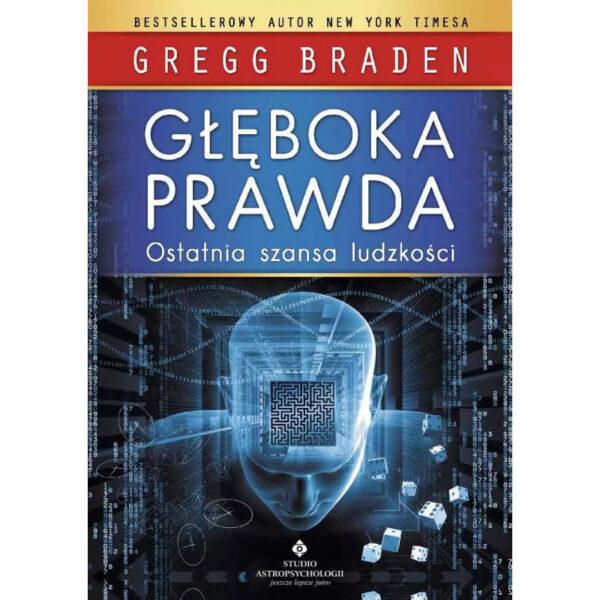 Głęboka prawda - Gregg Braden